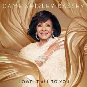 Shirley Bassey I Owe It All to You