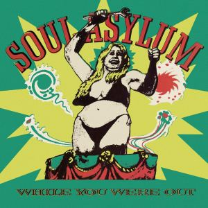 Soul Asylum While You Were Out OV 314 AMAZON
