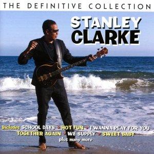 Stanley Clarke Definitive