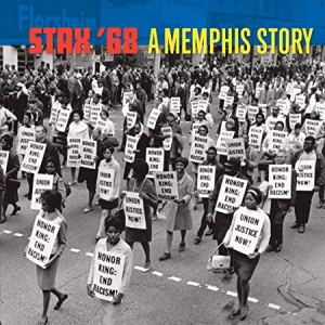 A Long Walk: New Box Set Collects Stax's 1968 Singles, Chronicling Tumultuous Year For The Label