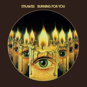 Strawbs Burning for You