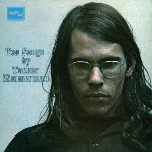Ten Songs by Tucker Zimmerman