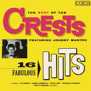 The Crests 16 Fabulous Hits