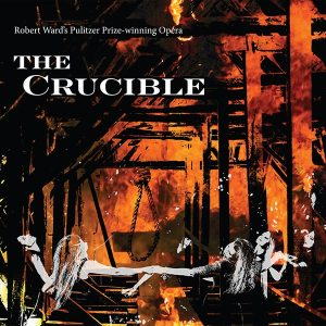 "Arthur Miller's ""The Crucible"" Opera Adaptation Comes To CD From Kritzerland"