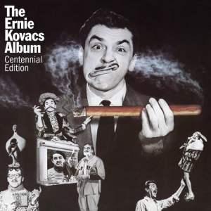 The Ernie Kovacs Album Centennial Edition