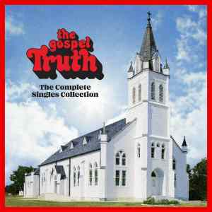 The Gospel Truth Complete Singles