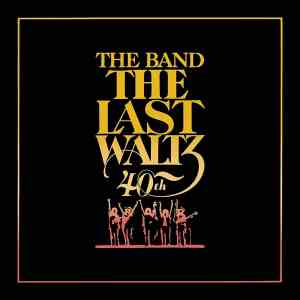 The Last Waltz 40th