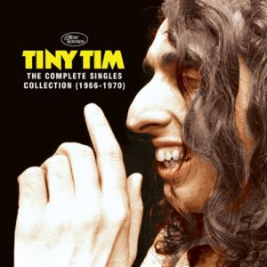 Tiny Tim The Complete Singles Collection