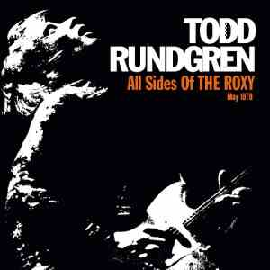 "Love In Action: Todd Rundgren's ""All Sides of the Roxy"" Presents Complete, Star-Studded 1978 Concert"