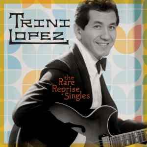Trini Lopez Rare Reprise Singles