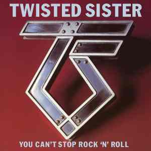 Twisted Sister You Cant Stop Rock n Roll