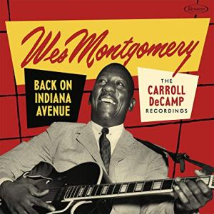 Wes Montgomery Back on Indiana Avenue