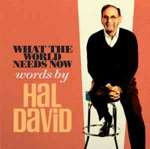 What the World Needs Now Words by Hal David