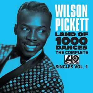 Wilson Pickett Complete Atlantic Singles Volume One