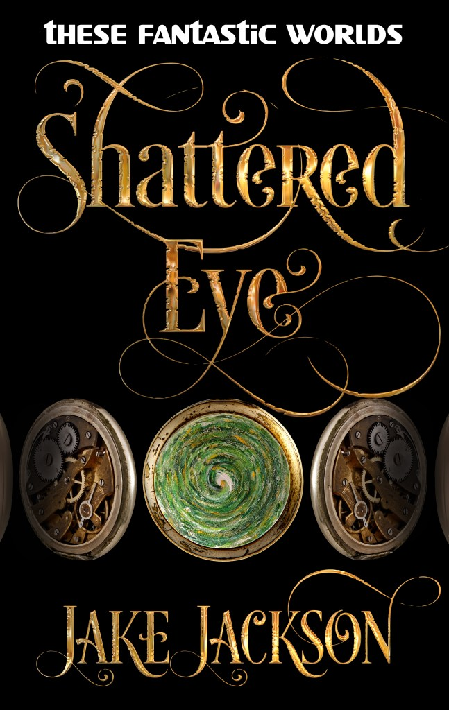 Shattered Eye by Jake Jackson