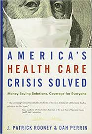 Cover of Dan Perrin's book: America's Health Care Crisis Solved