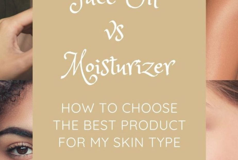 face oil vs face moisturizer: how to choose the best product for my skin type