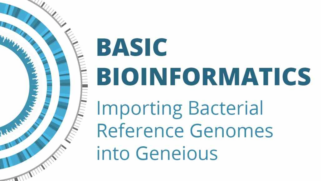 Episode 3: Importing Bacterial Reference Genomes into Geneious