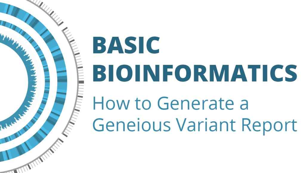 Episode 5: How to Generate a Geneious Variant Report