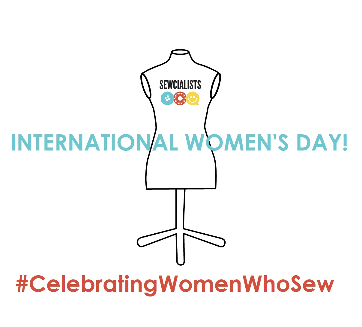 Dress form logo with text saying International Women's Day and the hashtag Celebrating Women Who Sew