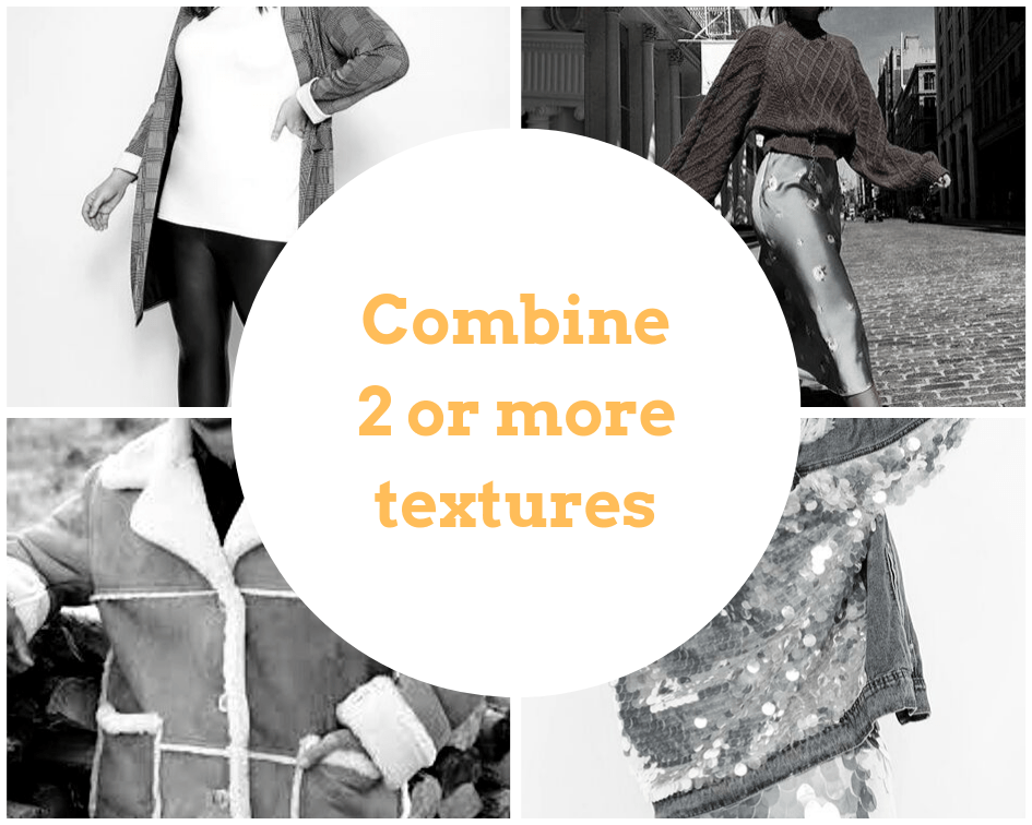 Idea three: combine 2 or more textures! The collage shows plaid and plain fabric, wool knit and distressed denim, sequins and denim, and a shearling coat with suede and sheepskin sides showing.