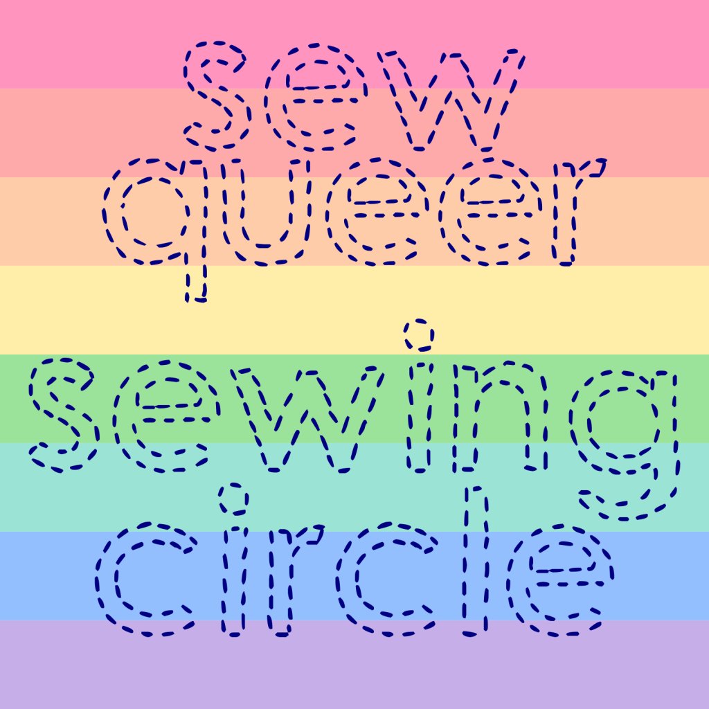 "A rainbow gradient with the text ""sew queer sewing circle"""