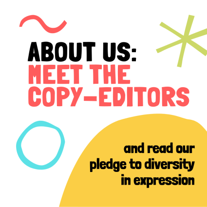 "A graphic saying, in large text: ""About Us: Meet the Copy-Editors"". In slightly smaller writing, the text continues ""and read our pledge to diversity in expression"""