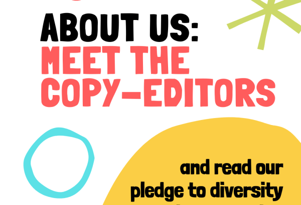 """A graphic saying, in large text: """"About Us: Meet the Copy-Editors"""". In slightly smaller writing, the text continues """"and read our pledge to diversity in expression"""""""