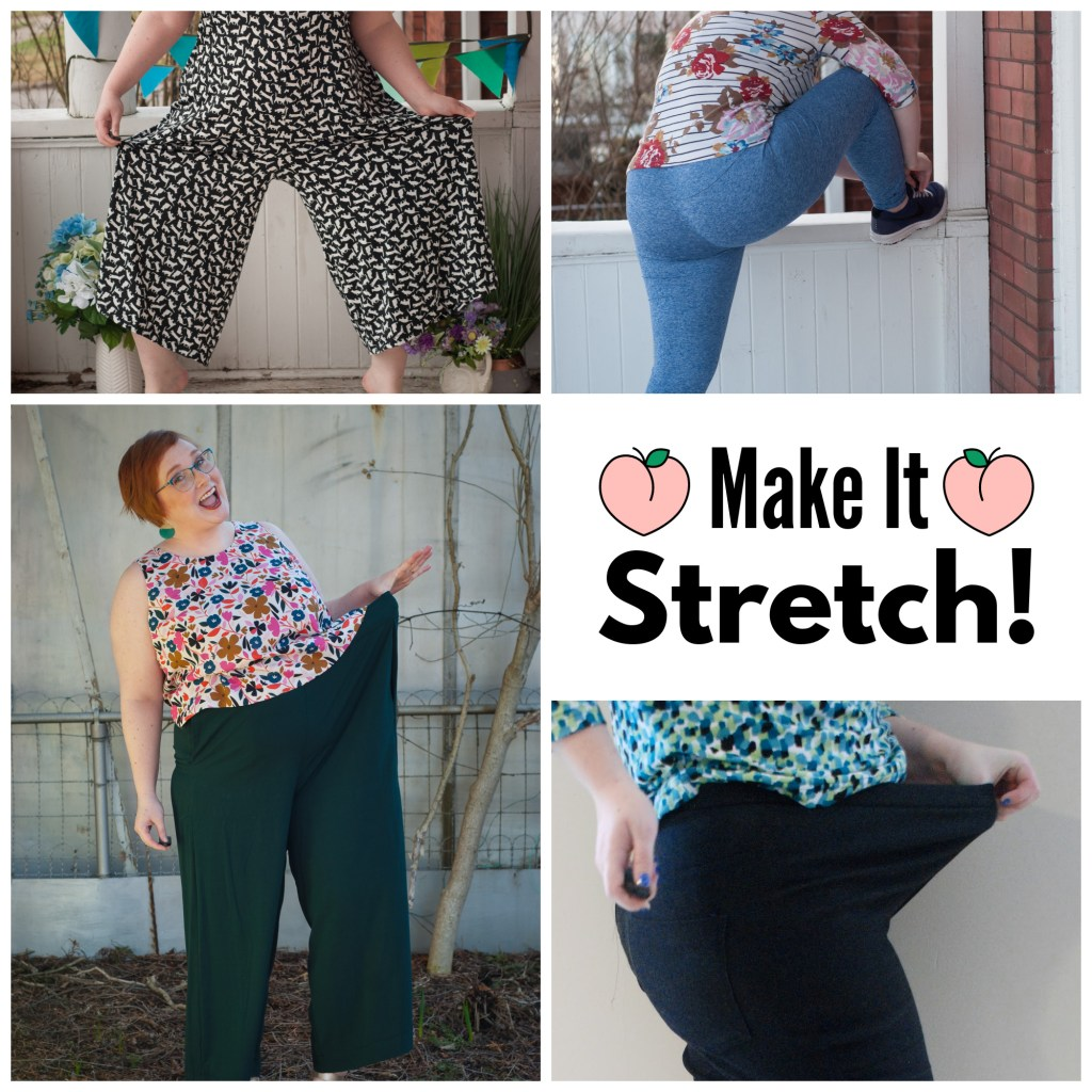 """Collage of a jumpsuit, leggings, skirt and a pair of pants with stretch waists or fabric, with text saying """"Make it stretch!"""""""