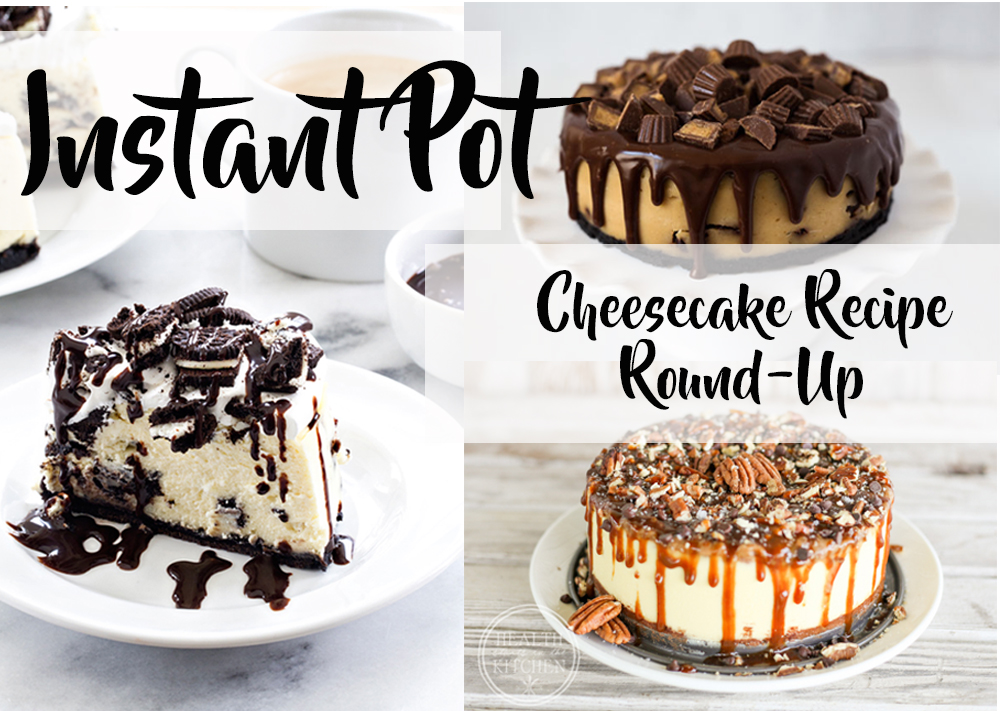 Instant Pot Cheesecake Recipe Round-Up