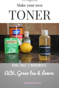 DIY Toner using ONLY 3 Ingredients ACV, Green Tea and Lemon | thesewist.me