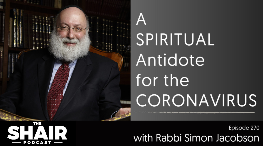 A Spiritual Antidote for the Coronavirus with Rabbi Simon Jacobson