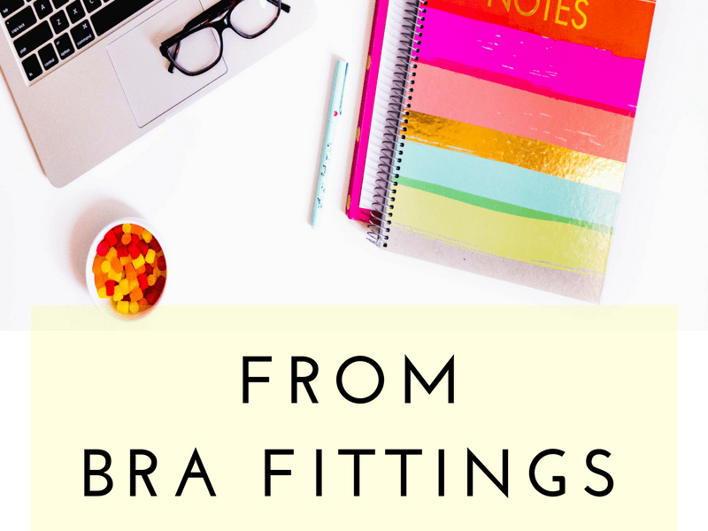 from bra fittings to…