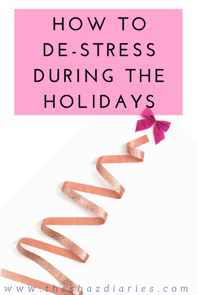 The Shaz Diaries: De-Stress During Holidays
