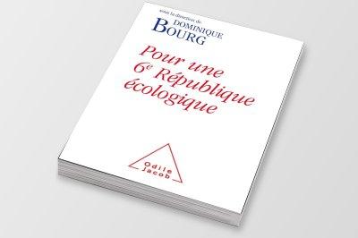 Pour une 6e République écologique, sous la direction de Dominique BOURG