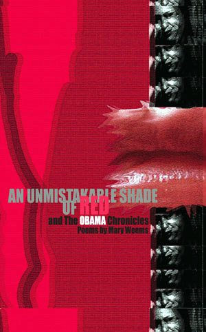 An Unmistakable Shade of Red & The Obama Chronicles: Poems  by Mary E. Weems
