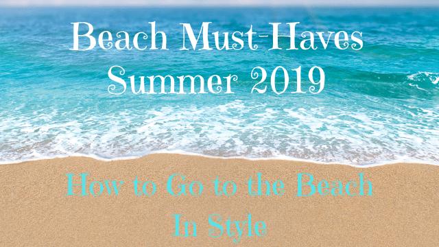 Fun beach ideas: beach must-haves for summer