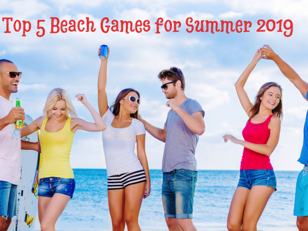 Top 5 Beach Games for Summer 2019