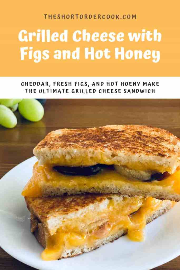 Grilled Cheese with Figs and Hot Honey PIN
