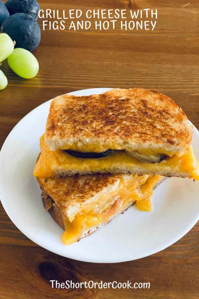 Grilled Cheese with Figs and Hot Honey