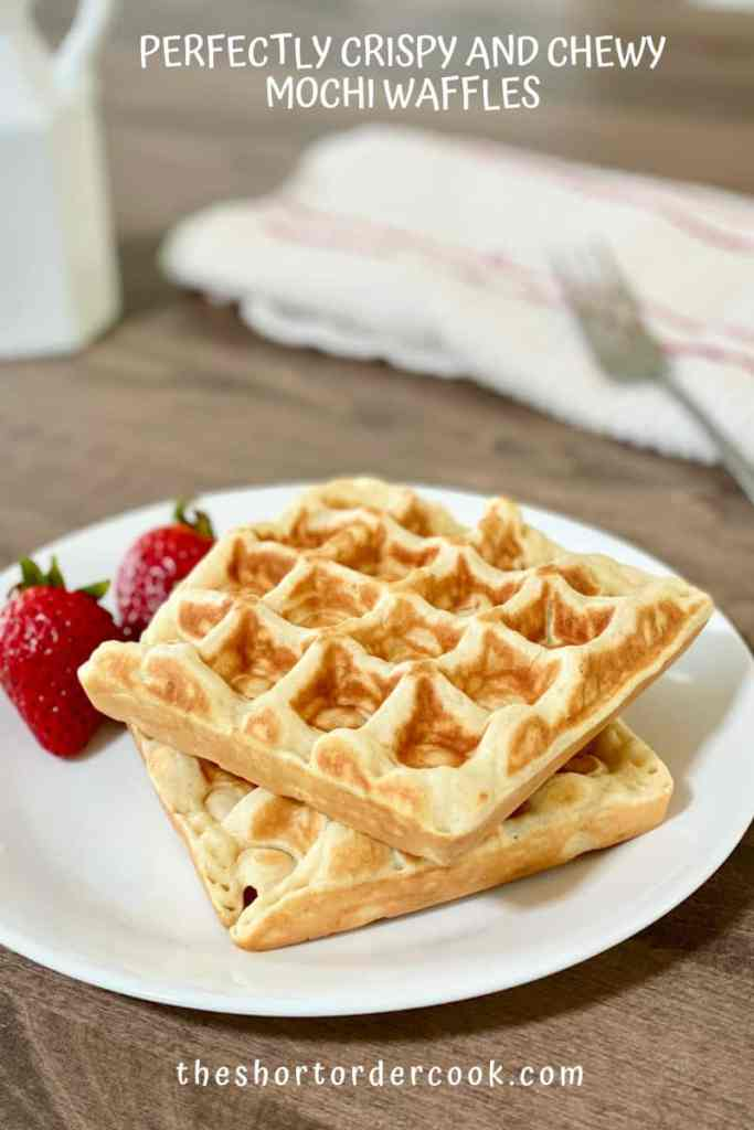 Perfectly Crispy and Chewy Mochi Waffles on a plate with strawberries