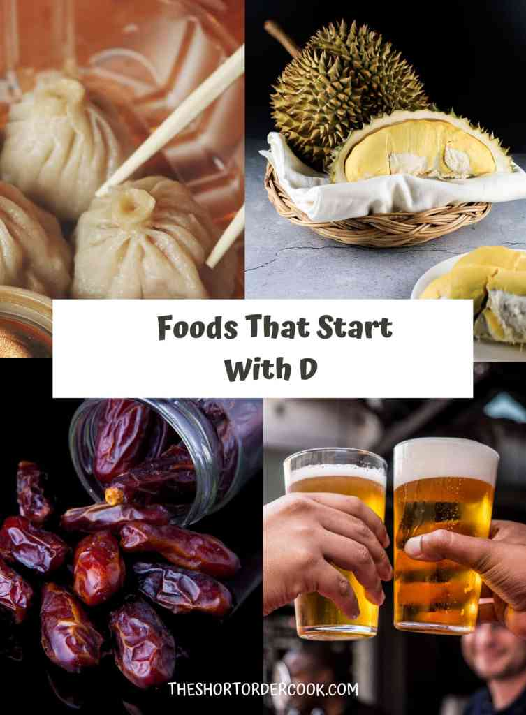 Foods That Start With D durian dumplings draft beer and dates