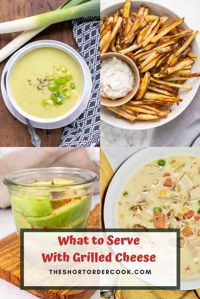 What to Serve With Grilled Cheese PIN with 4 recipes shown