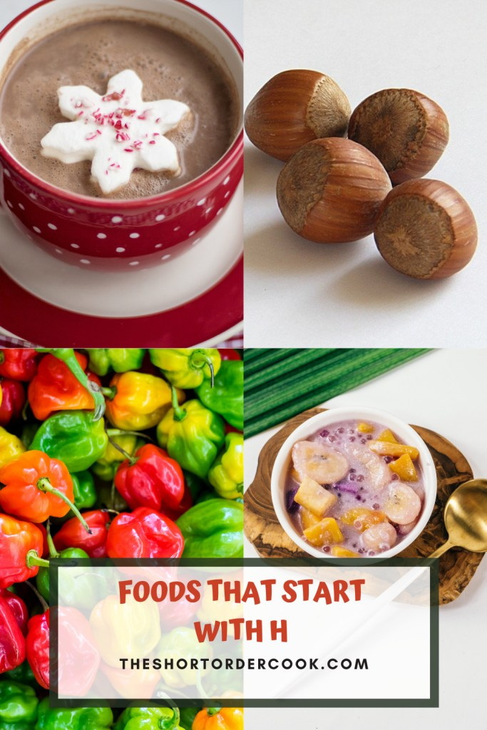 Foods That Start With H PIN 4 images hot chocolate, hazelnuts, habanero peppers and halo-halo