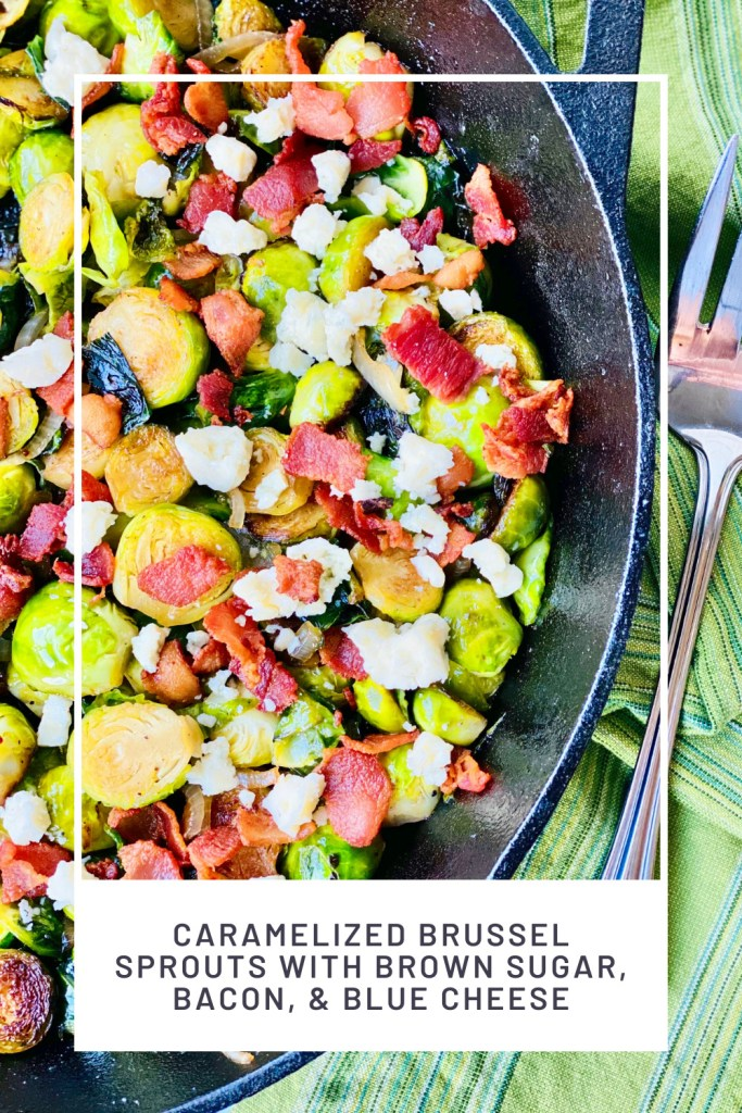 Caramelized Brussel Sprouts with Brown Sugar, Bacon, & Blue Cheese PINREDO