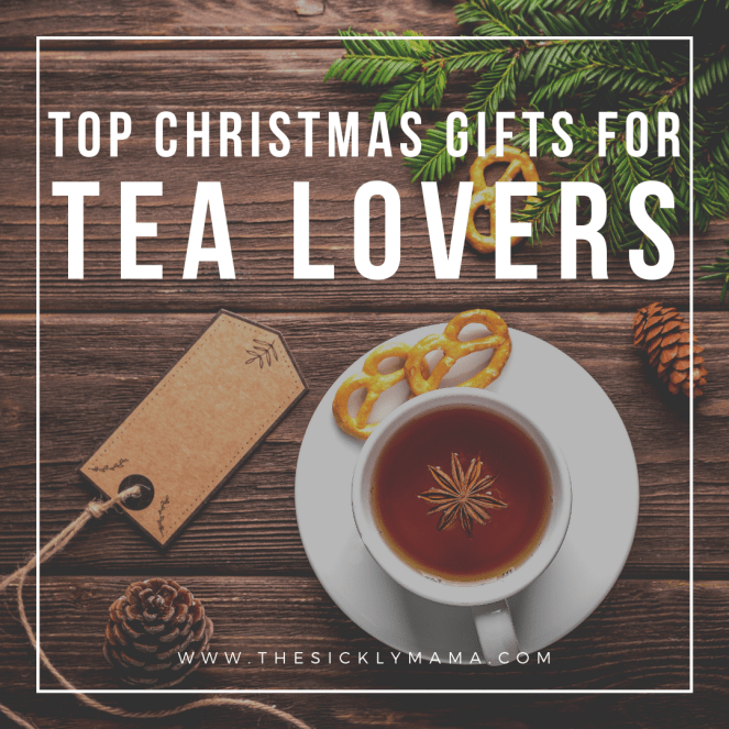 top christmas gifts for tea lovers the sickly mama blog inspiration