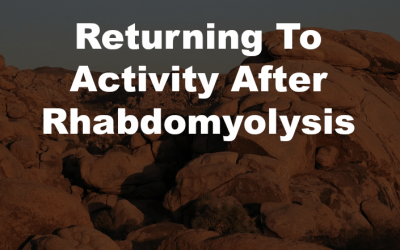 Returning To Hiking Activity After Rhabdomyolysis