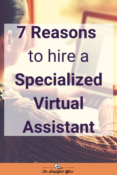7 Reasons to Hire a Specialized Virtual Assistant #virtualassistant #efficiency #specialized #outsource #freelance #productivity #solopreneur #entrepreneur | thesimplifiedoffice.com