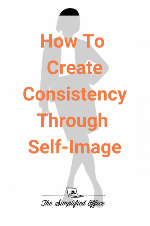 How to Consistency through self-image | The Simplified Office #selfimage #businessowner #thoughtleader #entrepreneur #workfromhome #consistency