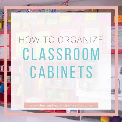 How to Organize Classroom Cabinets